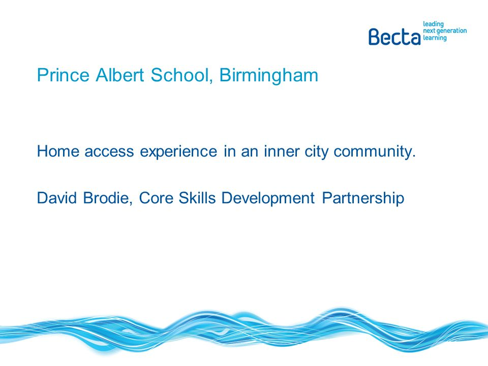 Prince Albert School, Birmingham Home access experience in an inner city community.