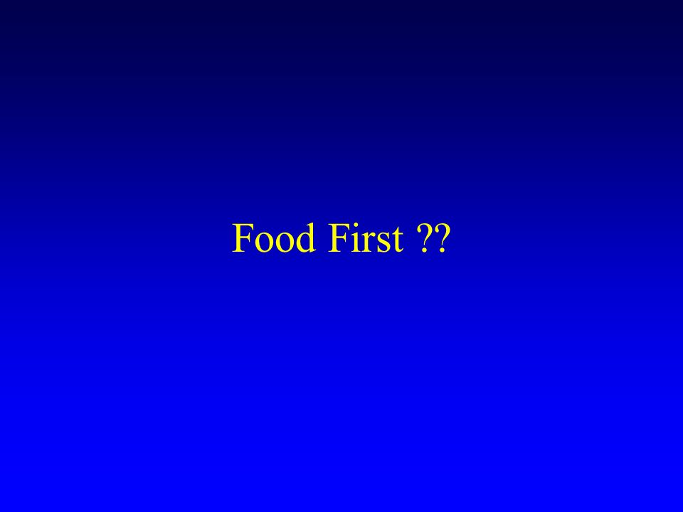 Food First ??