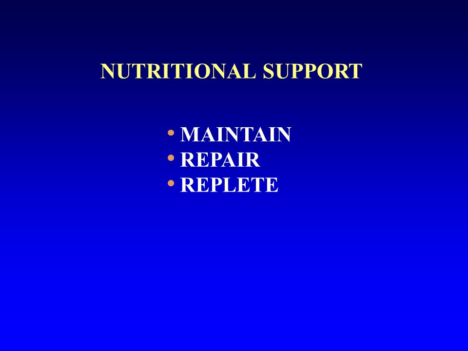 NUTRITIONAL SUPPORT MAINTAIN REPAIR REPLETE