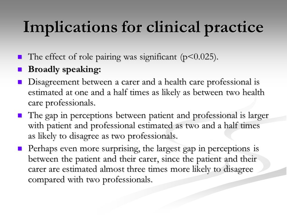 Implications for clinical practice The effect of role pairing was significant (p<0.025). The effect of role pairing was significant (p<0.025). Broadly