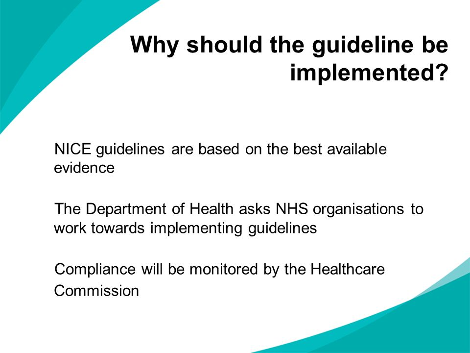Why should the guideline be implemented.