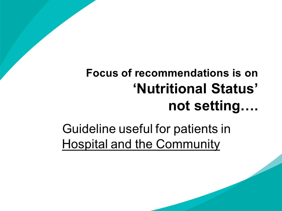 Focus of recommendations is on Nutritional Status not setting….