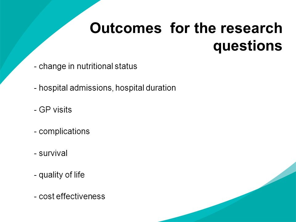 Outcomes for the research questions - change in nutritional status - hospital admissions, hospital duration - GP visits - complications - survival - q