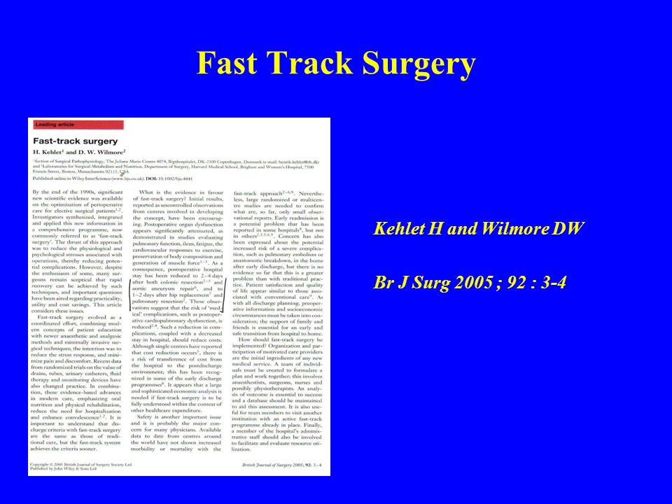 Fast Track Surgery Kehlet H and Wilmore DW Br J Surg 2005 ; 92 : 3-4