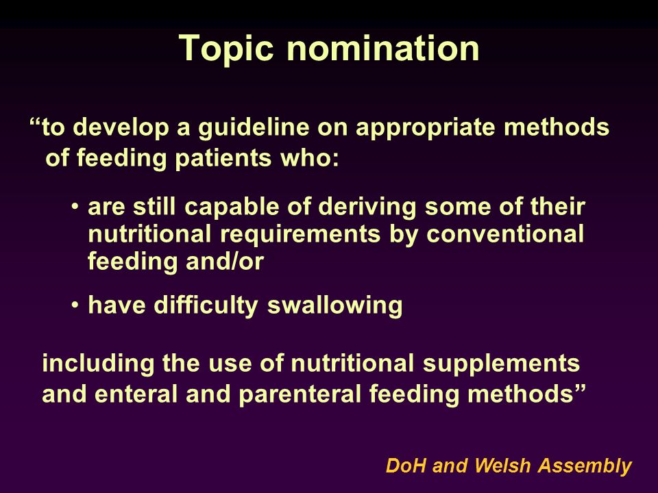 Topic nomination are still capable of deriving some of their nutritional requirements by conventional feeding and/or have difficulty swallowing includ