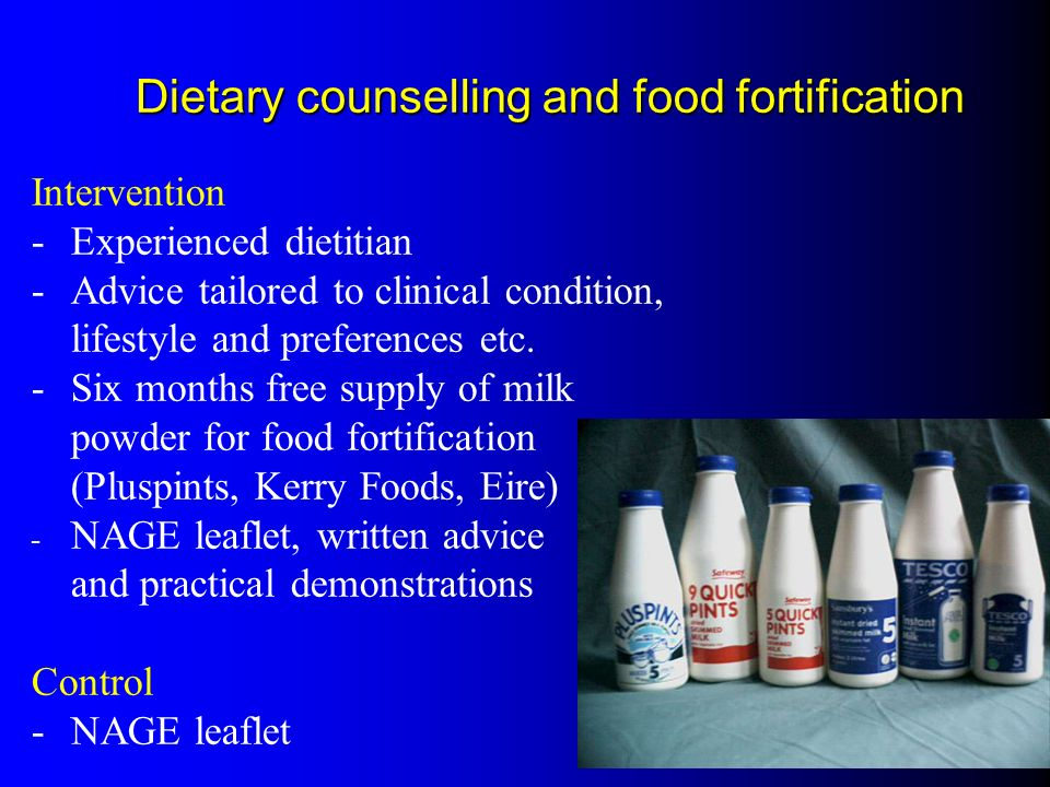 Dietary counselling and food fortification Intervention -Experienced dietitian -Advice tailored to clinical condition, lifestyle and preferences etc.