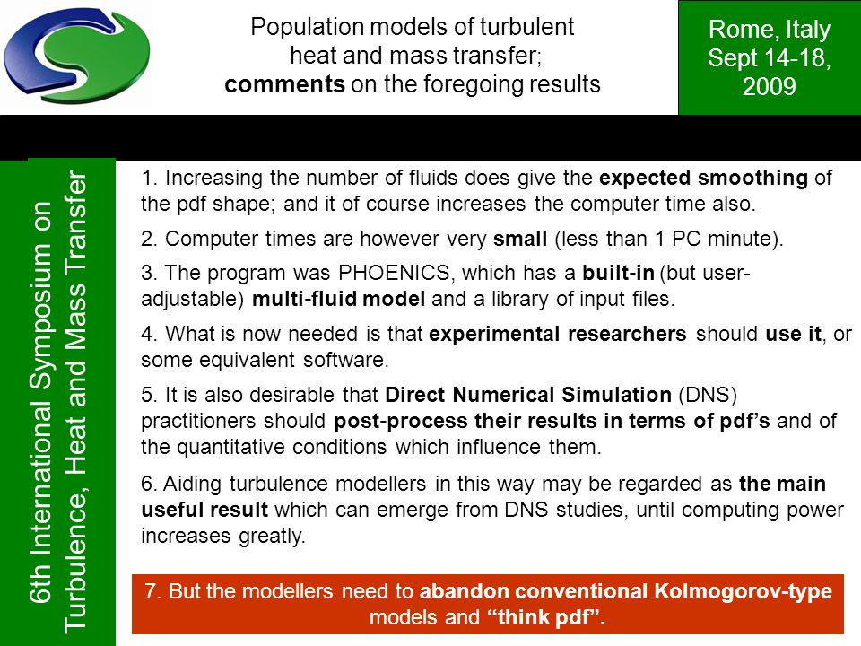 Rome, Italy Sept 14-18, 2009 6th International Symposium on Turbulence, Heat and Mass Transfer Population models of turbulent heat and mass transfer ; comments on the foregoing results 1.