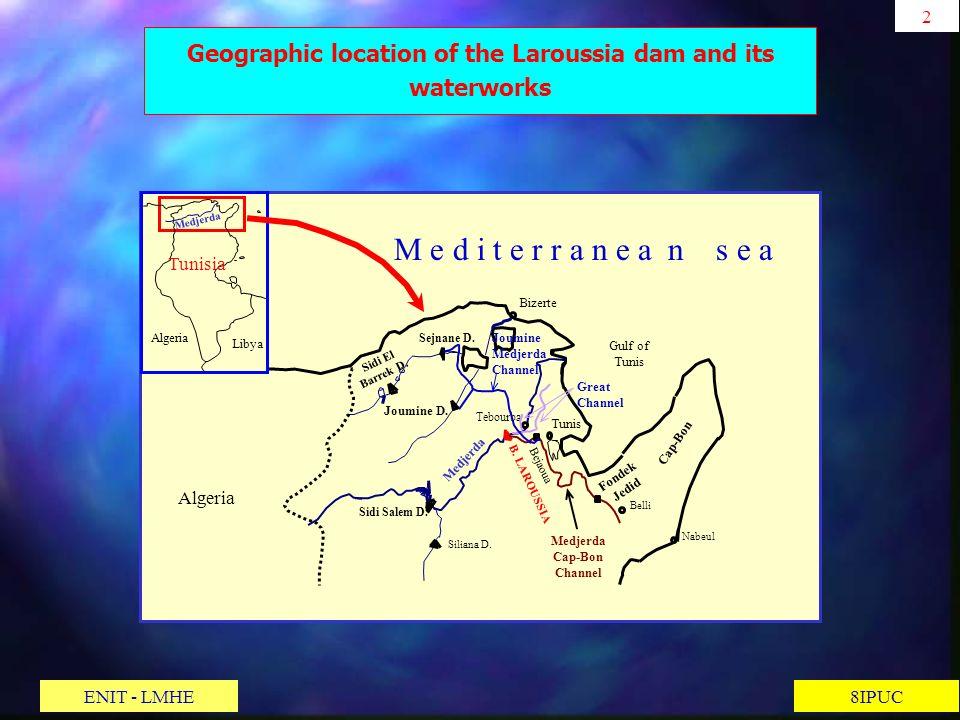 Geographic location of the Laroussia dam and its waterworks B. LAROUSSIA Bizerte Sidi Salem D. Tebourba Tunis Nabeul Sejnane D. Siliana D. Belli Tunis