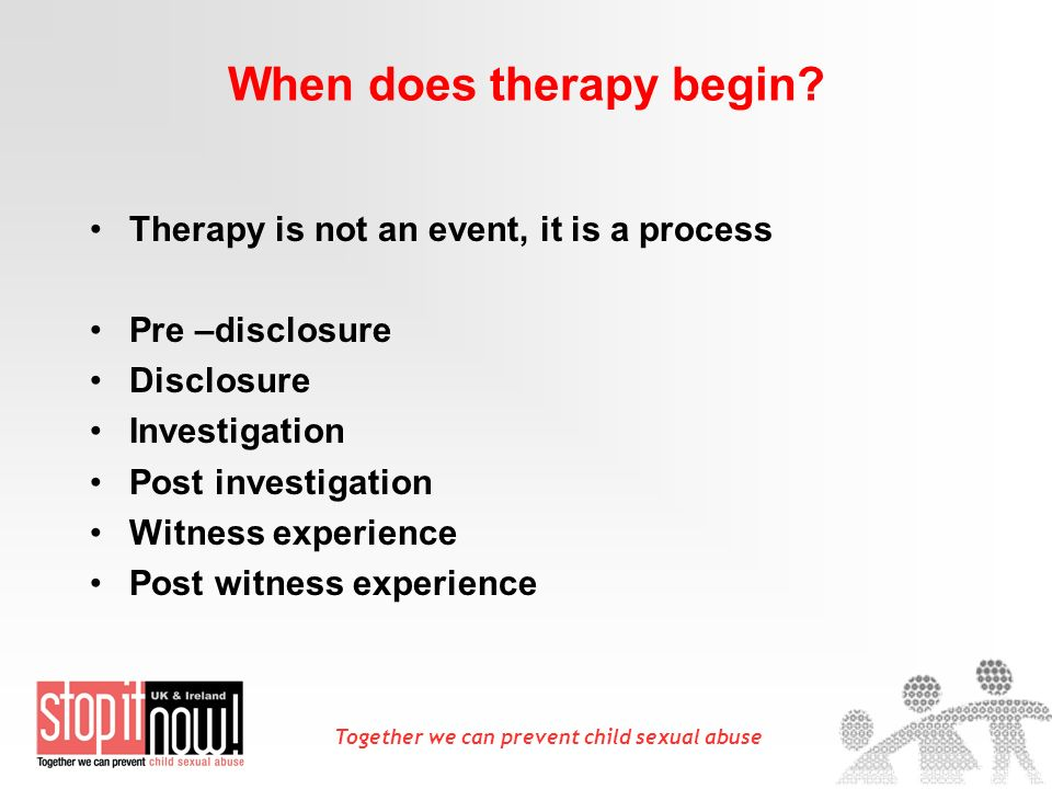 Together we can prevent child sexual abuse When does therapy begin.