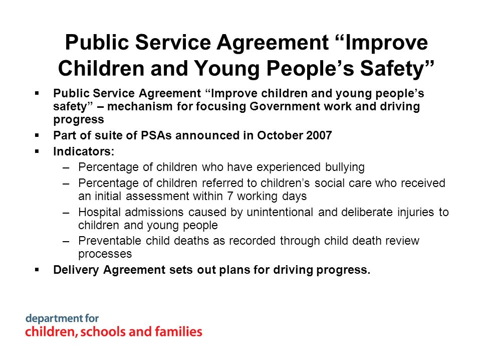Public Service Agreement Improve Children and Young Peoples Safety Public Service Agreement Improve children and young peoples safety – mechanism for