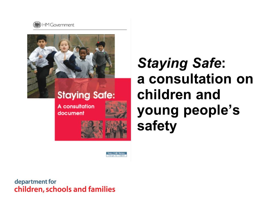 Staying Safe: a consultation on children and young peoples safety