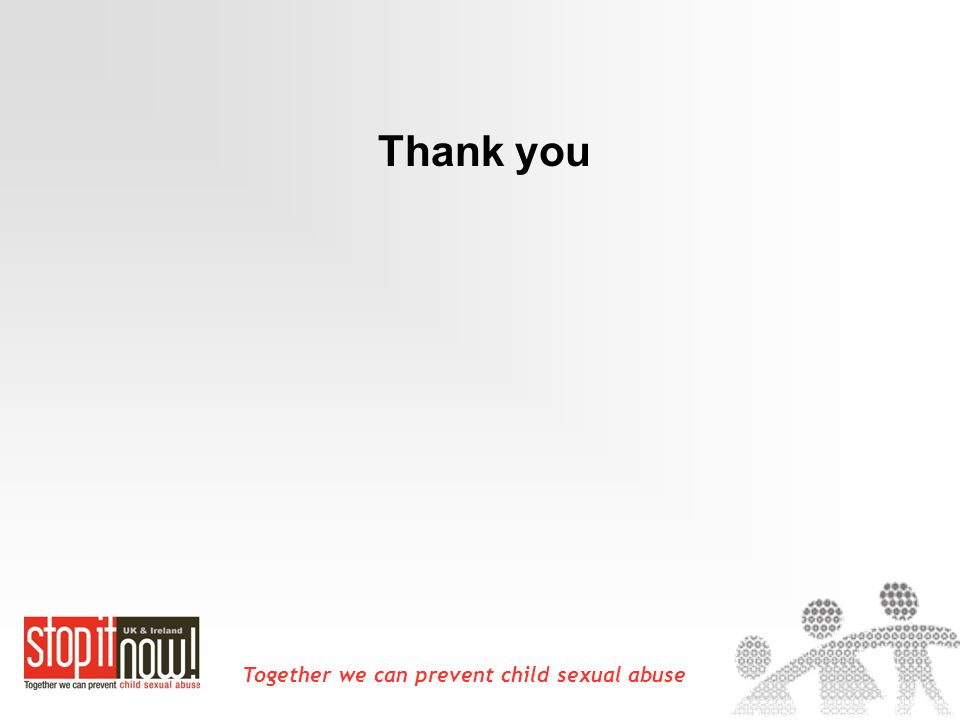 Together we can prevent child sexual abuse Thank you