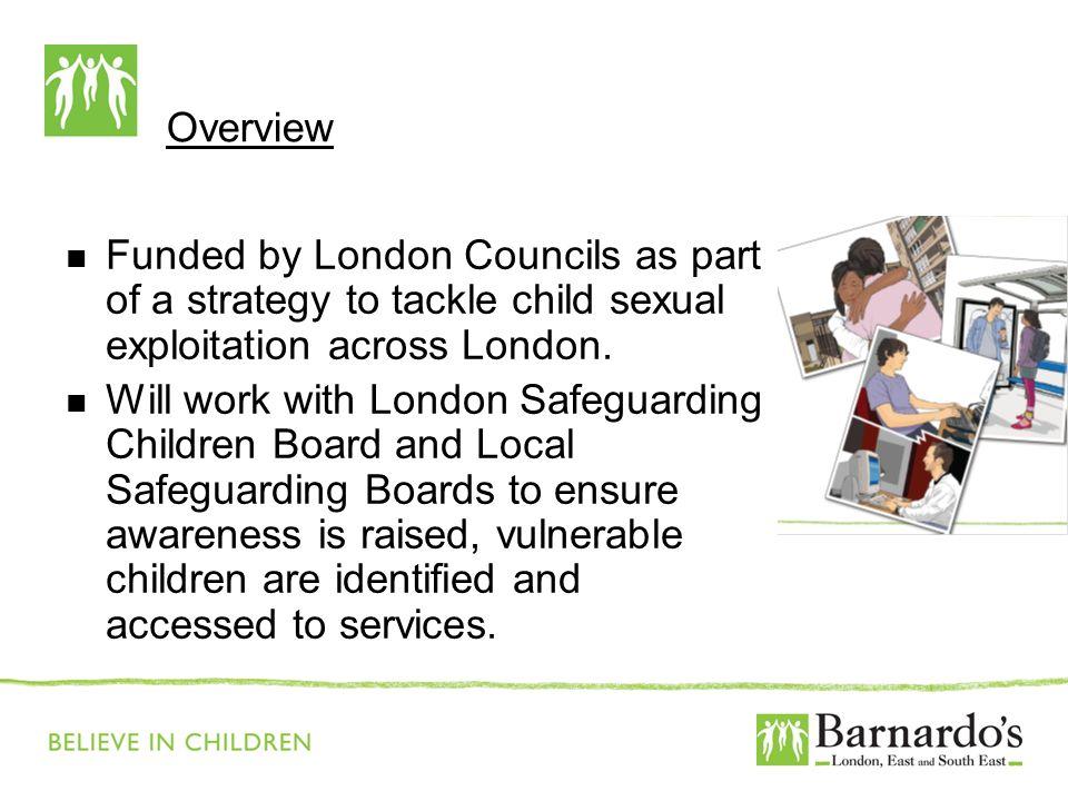 Builds on Barnardos experience of delivering the Preventative Programme 2005-7.