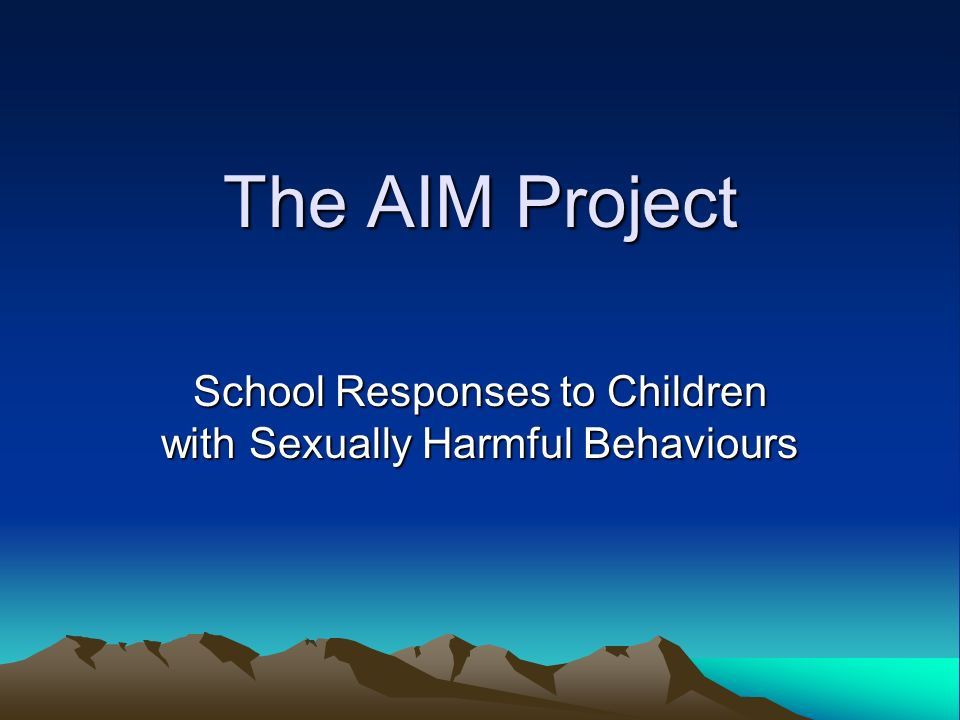 The AIM Project School Responses to Children with Sexually Harmful Behaviours
