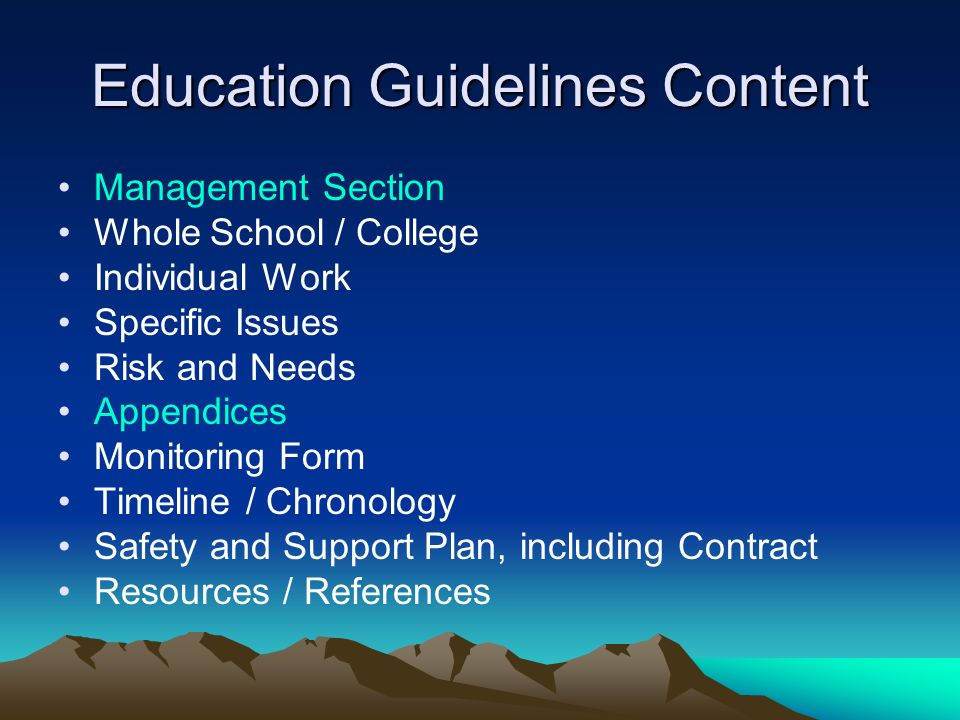 Education Guidelines Content Management Section Whole School / College Individual Work Specific Issues Risk and Needs Appendices Monitoring Form Timel