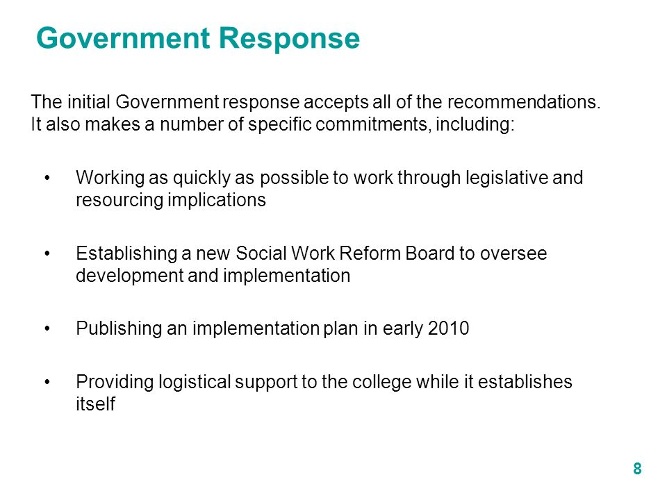 Government Response 8 The initial Government response accepts all of the recommendations.