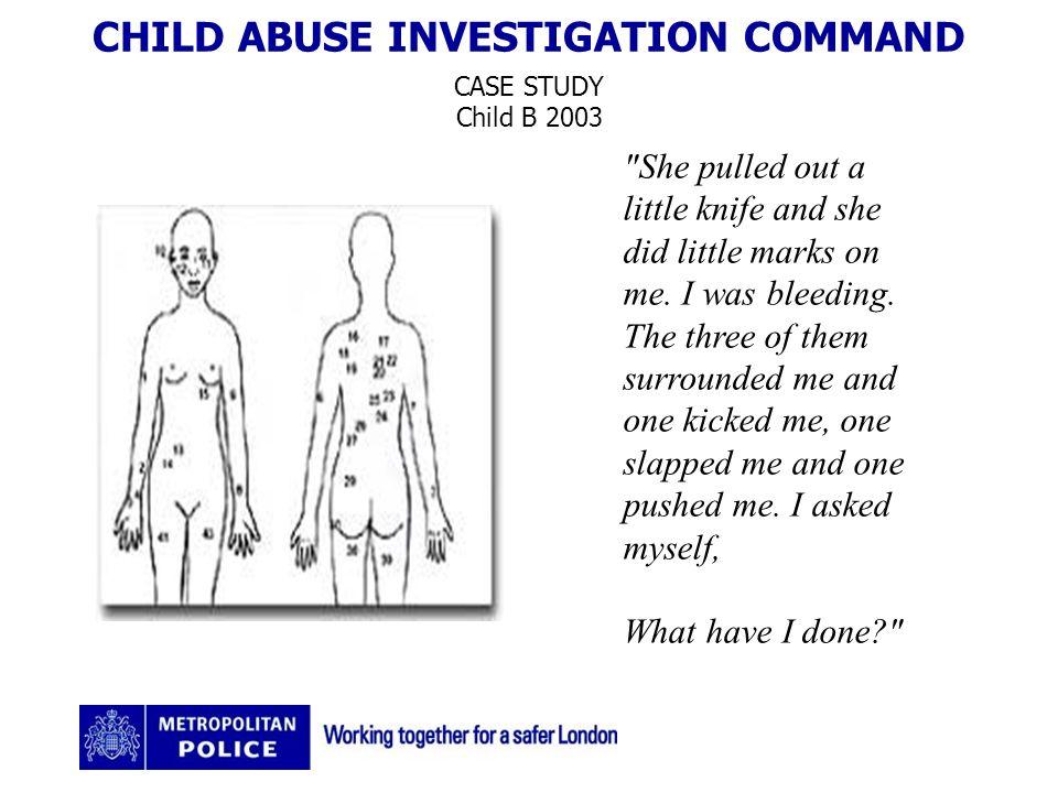 CHILD ABUSE INVESTIGATION COMMAND CASE STUDY Child B 2003