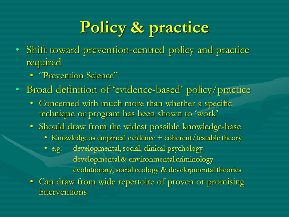 Policy & practice Shift toward prevention-centred policy and practice requiredShift toward prevention-centred policy and practice required Prevention