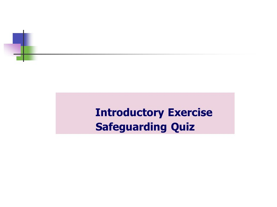 Introductory Exercise Safeguarding Quiz