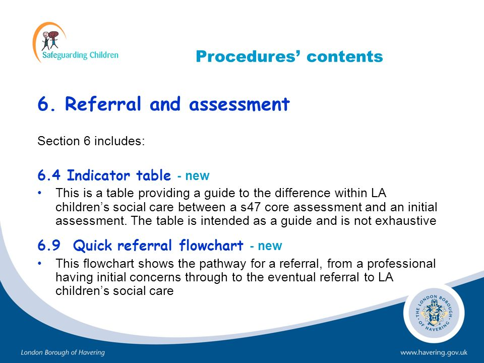 6. Referral and assessment Section 6 includes: 6.4 Indicator table - new This is a table providing a guide to the difference within LA childrens socia