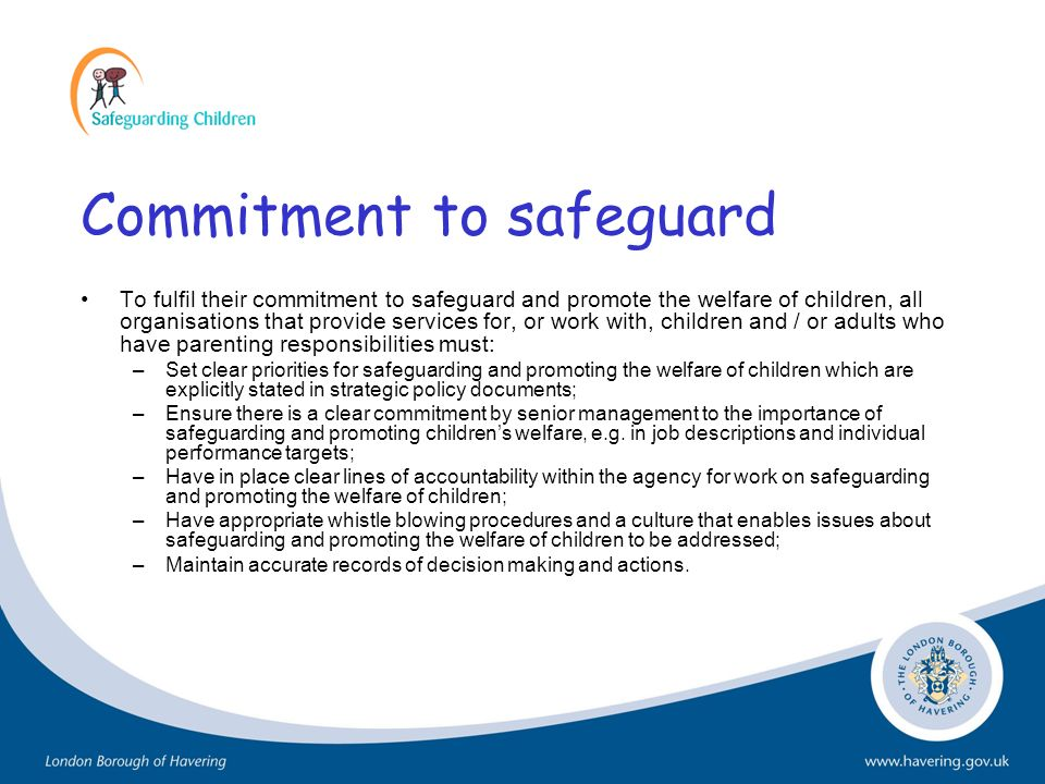 Commitment to safeguard To fulfil their commitment to safeguard and promote the welfare of children, all organisations that provide services for, or w