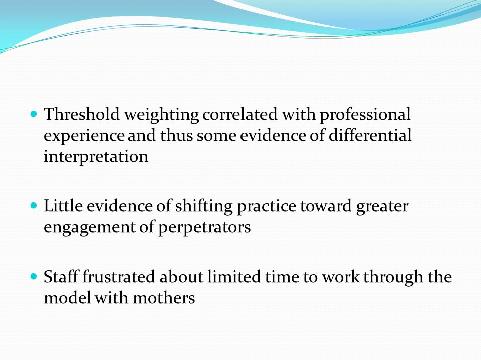 Threshold weighting correlated with professional experience and thus some evidence of differential interpretation Little evidence of shifting practice