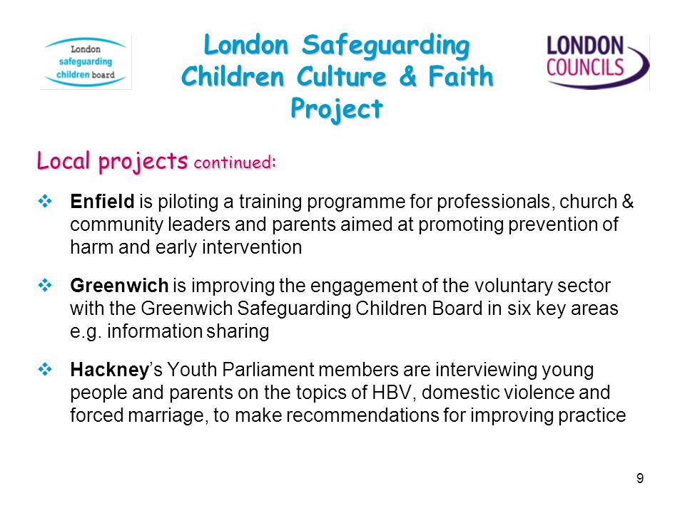 9 Local projects continued : Enfield is piloting a training programme for professionals, church & community leaders and parents aimed at promoting pre