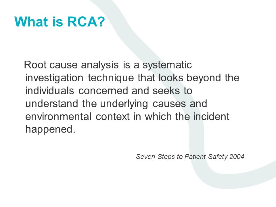 What is RCA? Root cause analysis is a systematic investigation technique that looks beyond the individuals concerned and seeks to understand the under