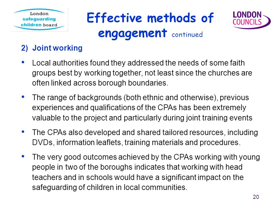 20 2) Joint working Local authorities found they addressed the needs of some faith groups best by working together, not least since the churches are often linked across borough boundaries.
