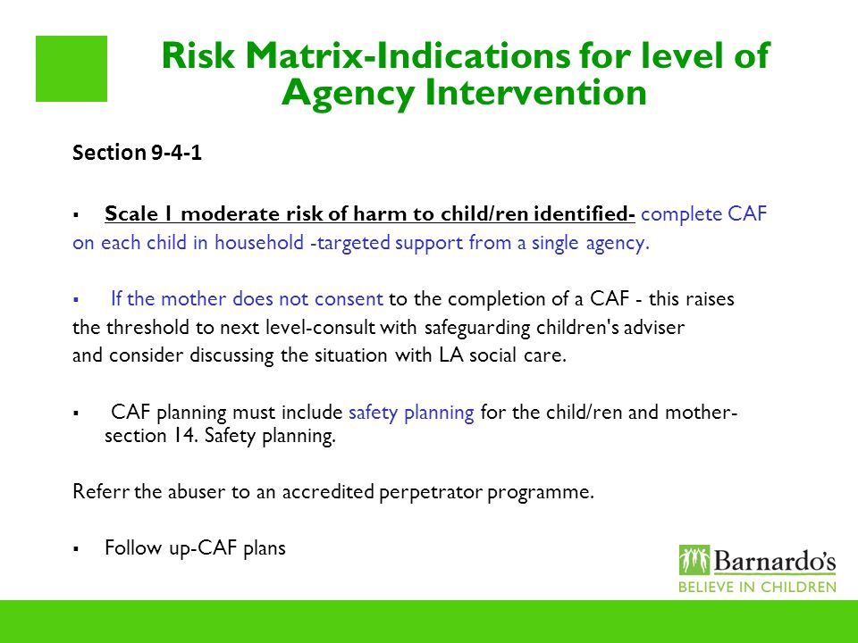 Risk Matrix-Indications for level of Agency Intervention Section 9-4-1 Scale 1 moderate risk of harm to child/ren identified- complete CAF on each chi