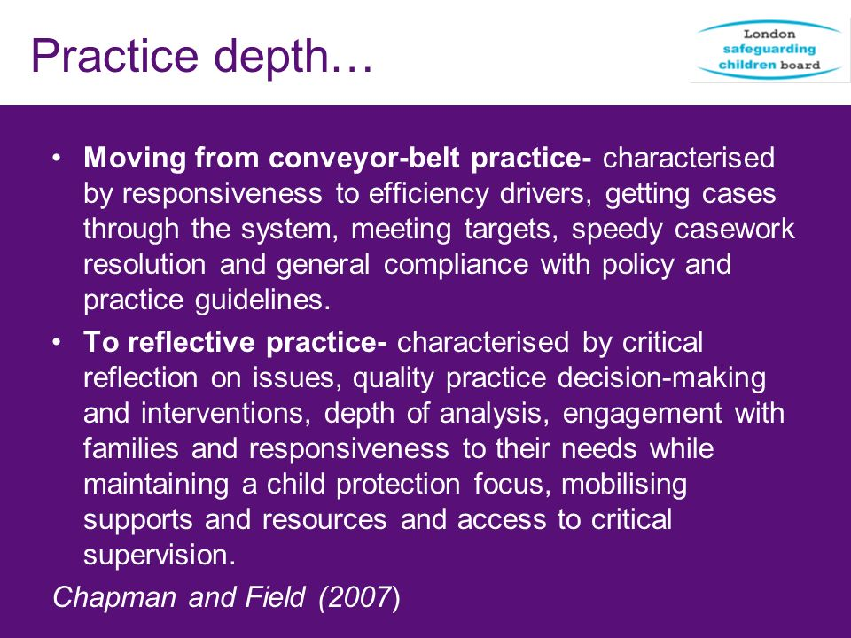 Practice depth… Moving from conveyor-belt practice- characterised by responsiveness to efficiency drivers, getting cases through the system, meeting t