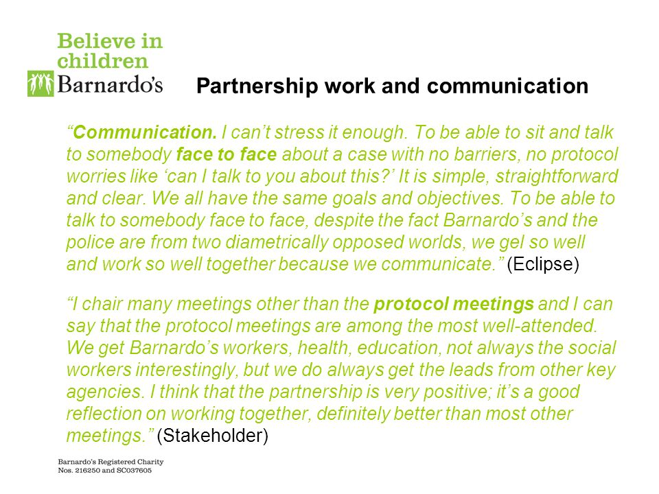 Partnership work and communication Communication. I cant stress it enough.