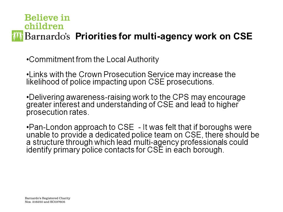 Priorities for multi-agency work on CSE Commitment from the Local Authority Links with the Crown Prosecution Service may increase the likelihood of po