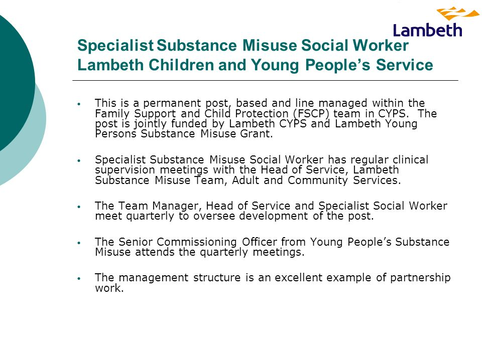 This is a permanent post, based and line managed within the Family Support and Child Protection (FSCP) team in CYPS. The post is jointly funded by Lam