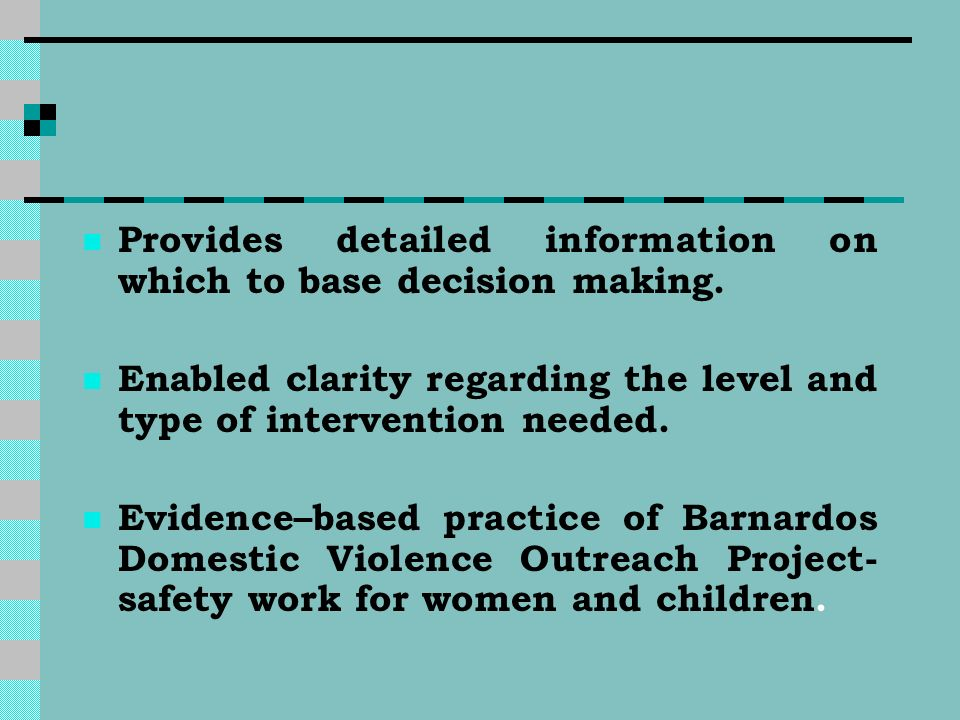 Provides detailed information on which to base decision making. Enabled clarity regarding the level and type of intervention needed. Evidence–based pr