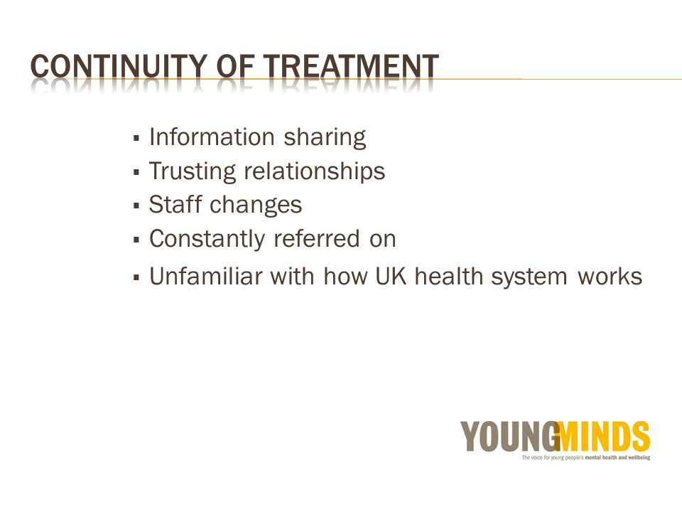 Information sharing Trusting relationships Staff changes Constantly referred on Unfamiliar with how UK health system works