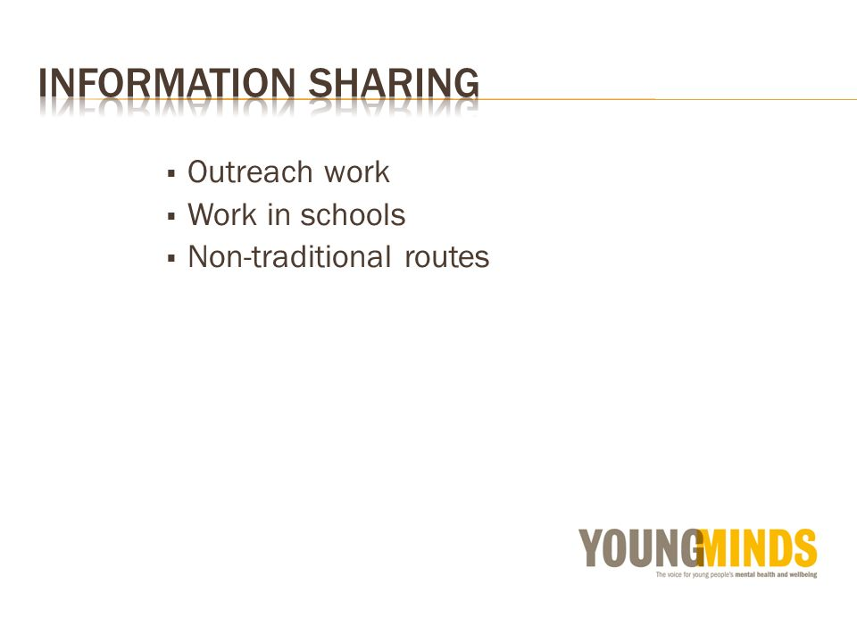 Outreach work Work in schools Non-traditional routes