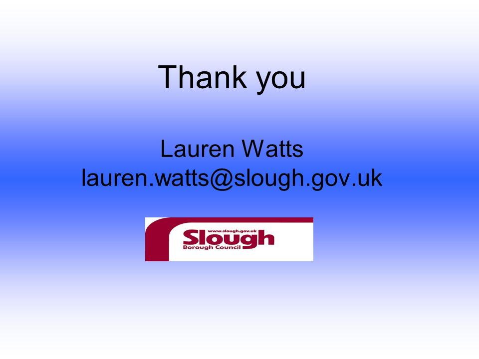 Thank you Lauren Watts lauren.watts@slough.gov.uk