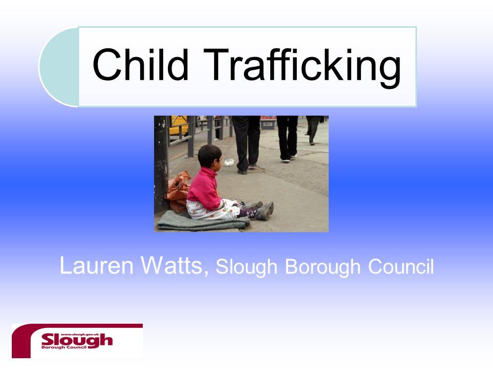 Child Trafficking Lauren Watts, Slough Borough Council