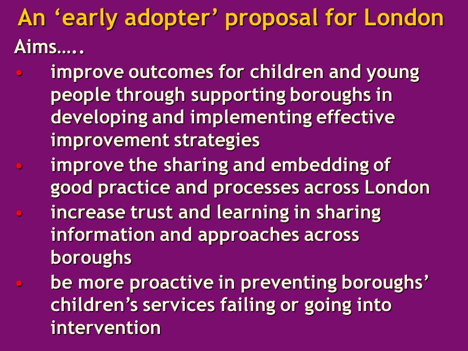 An early adopter proposal for London Aims…..