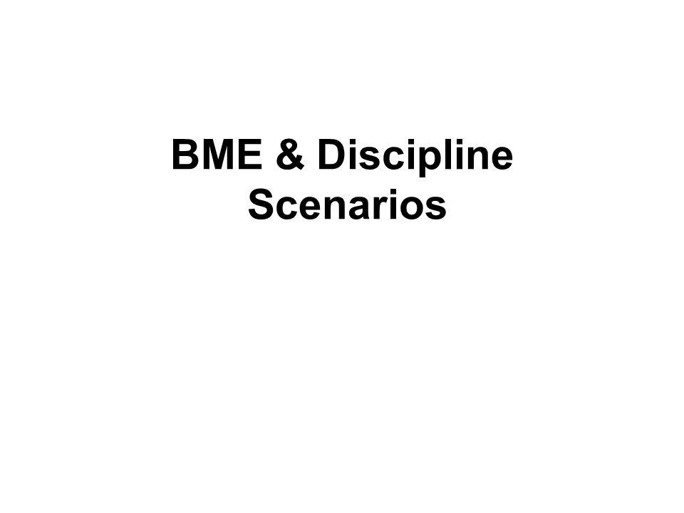 BME & Discipline Scenarios