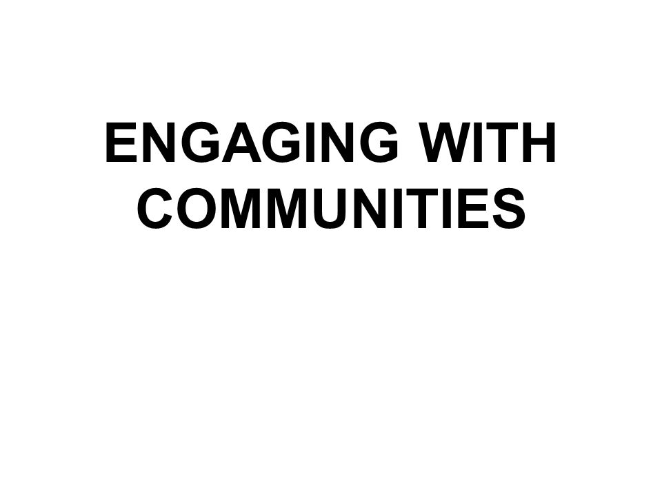 ENGAGING WITH COMMUNITIES