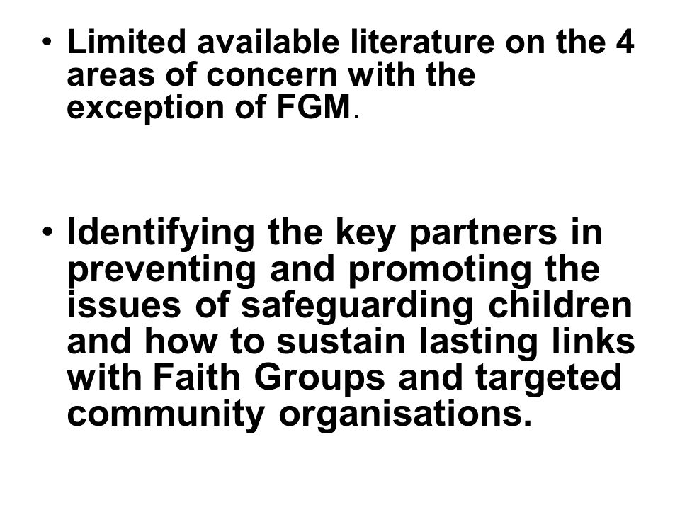 Limited available literature on the 4 areas of concern with the exception of FGM.