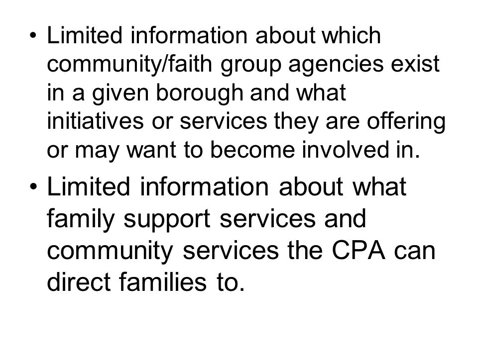 Limited information about which community/faith group agencies exist in a given borough and what initiatives or services they are offering or may want to become involved in.