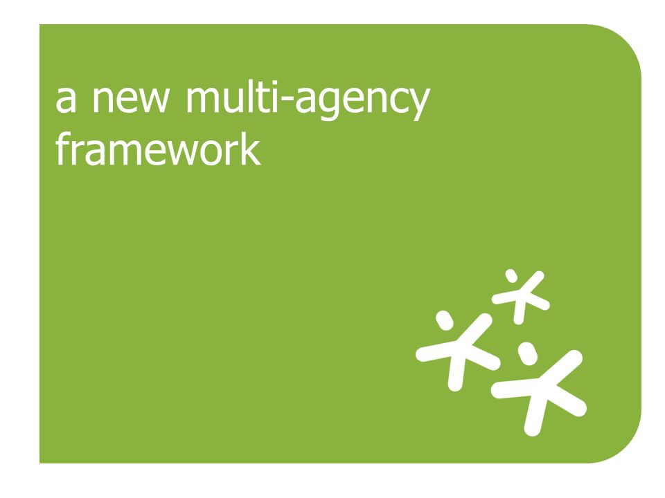 a new multi-agency framework