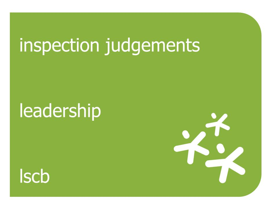 inspection judgements leadership lscb