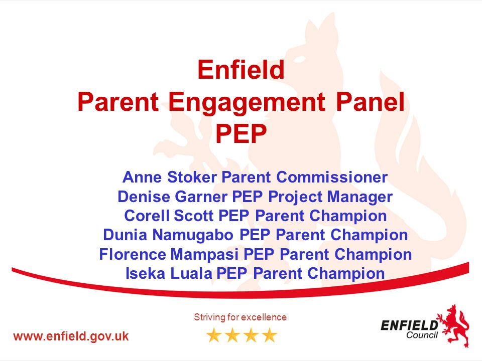 Enfield Parent Engagement Panel PEP Anne Stoker Parent Commissioner Denise Garner PEP Project Manager Corell Scott PEP Parent Champion Dunia Namugabo