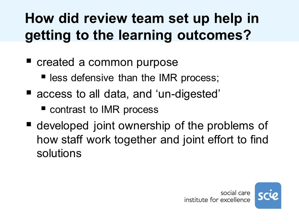 How did review team set up help in getting to the learning outcomes.
