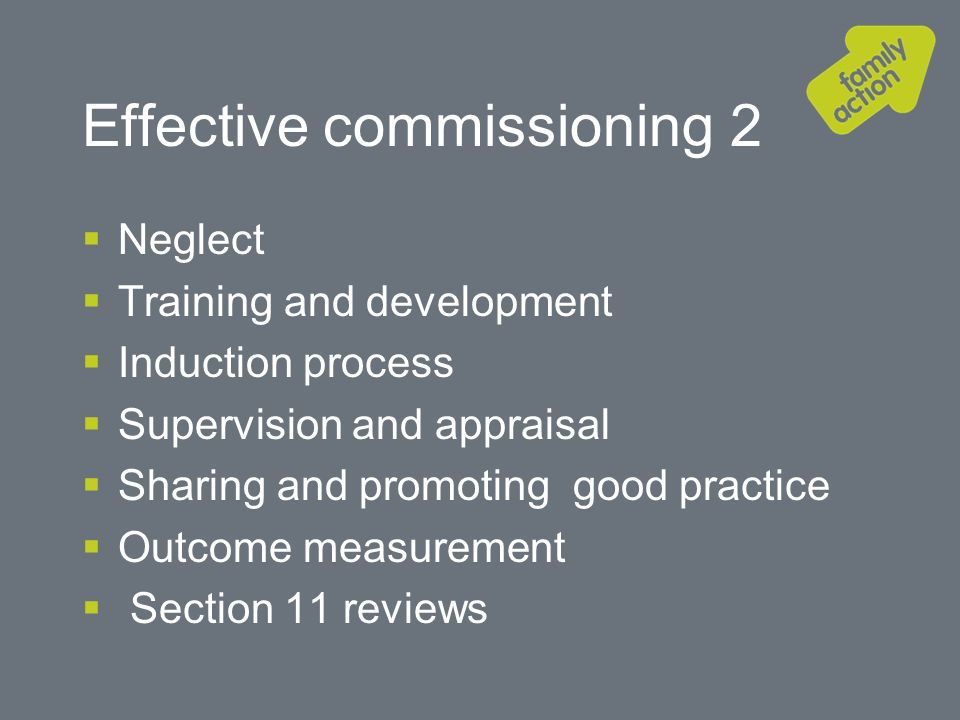Effective commissioning 3 Qualifications,skills and knowledge Partnership working Effective management Challenge