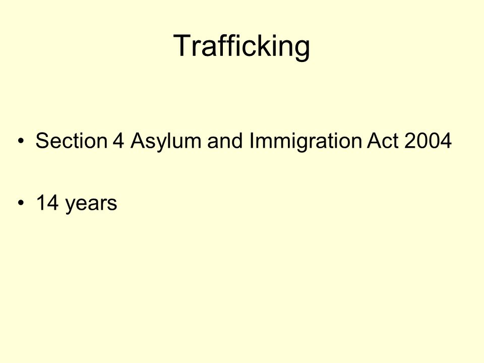 Trafficking Section 4 Asylum and Immigration Act 2004 14 years